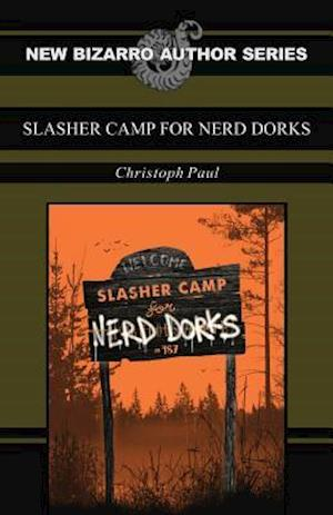 Slasher Camp for Nerd Dorks af Christoph Paul