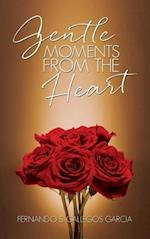 Gentle Moments from the Heart af Fernando S. Gallegos-Garcia