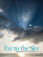 Eye to the Sky - Exploring Our Atmosphere, Second Edition