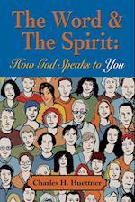 The Word & the Spirit af Charles H. Huettner