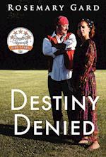 Destiny Denied af Rosemary Gard