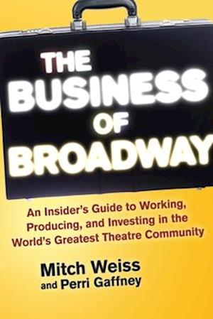 The Business of Broadway af Mitch Weiss