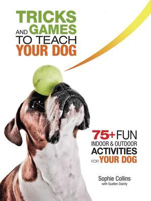Tricks and Games to Teach Your Dog af Sophie Collins