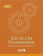 ICD-10-CM Documentation How to Guide Coders, Physicians & Healthcare Facilities 2017