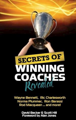 Secrets of Winning Coaches Revealed af Scott Hill, David Becker