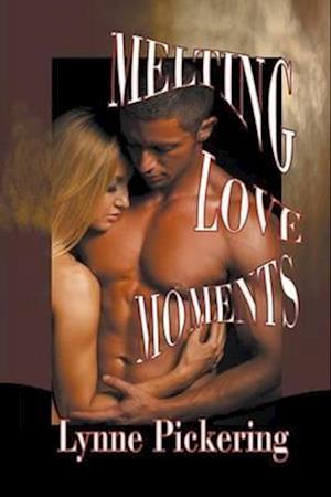 Melting Love Moments af Lynne Pickering