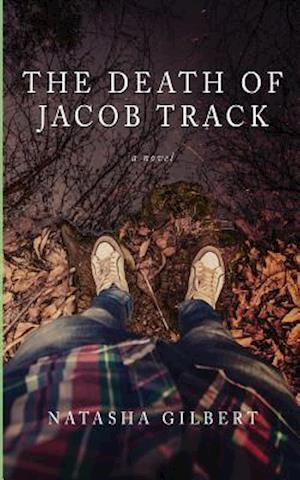 Bog, paperback The Death of Jacob Track af Natasha Gilbert