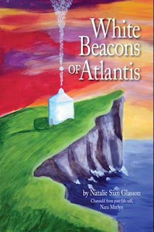 Bog, hardback White Beacons of Atlantis af Natalie Sian Glasson