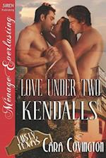 Love Under Two Kendalls [Lusty, Texas 7] (Siren Publishing Menage Everlasting) af Cara Covington