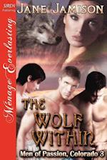 The Wolf Within [Men of Passion, Colorado 3] (Siren Publishing Menage Everlasting) af Jane Jamison
