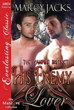 His Enemy Lover [The Vampire District 1] (Siren Publishing Everlasting Classic Manlove) af Marcy Jacks