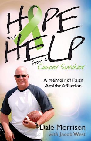 Hope and Help from a Cancer Survivor af Jacob West, Dale Morrison