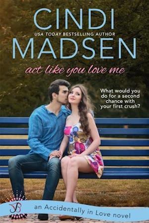 Act Like You Love Me af Cindi Madsen