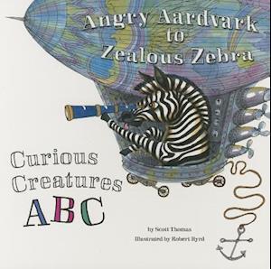 Angry Aardvark to Zealous Zebra af Thomas Scott