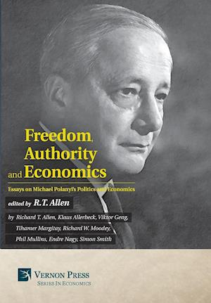 Freedom, Authority and Economics af Viktor Geng, Klaus Allerbeck
