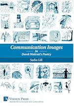 Communication Images in Derek Walcott's Poetry (Vernon Series in Language and Linguistics)