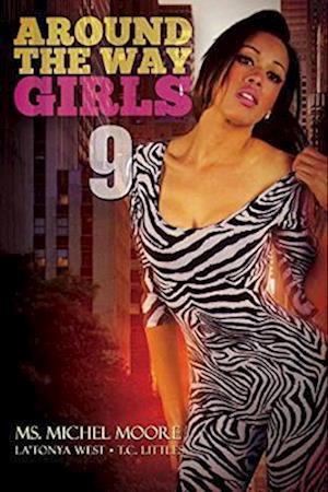 Around the Way Girls 9 af Michel Moore