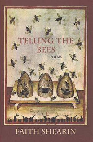Telling the Bees af Faith Shearin