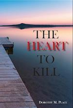 The Heart to Kill
