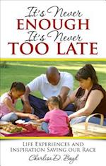 It's Never Enough, It's Never Too Late af Charlisa D. Boyd