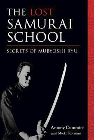 The Lost Samurai School af Antony Cummins