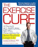 The Exercise Cure af Jordan D. Metzl