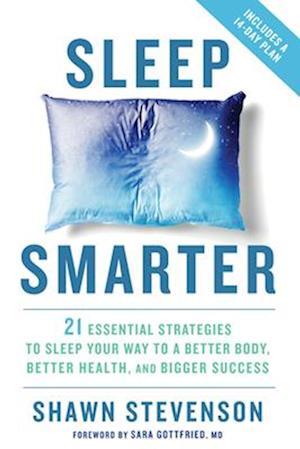 Sleep Smarter af Shawn Stevenson
