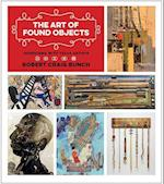 The Art of Found Objects (JOE AND BETTY MOORE TEXAS ART SERIES)