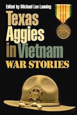 Texas Aggies in Vietnam (TEXAS A & M UNIVERSITY MILITARY HISTORY SERIES)