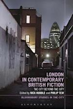 London in Contemporary British Fiction (Bloomsbury Studies in the City)
