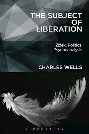 The Subject of Liberation af Charles Wells