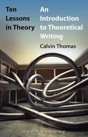 Ten Lessons in Theory af Calvin Thomas
