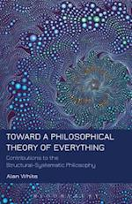 Toward a Philosophical Theory of Everything af Alan White