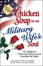 Chicken Soup for the Military Wife's Soul (CHICKEN SOUP FOR THE SOUL)