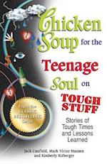 Chicken Soup for the Teenage Soul on Tough Stuff (CHICKEN SOUP FOR THE SOUL)