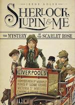 The Mystery of the Scarlet Rose (Sherlock Lupin and Me)