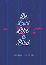 Be Light Like a Bird (Capstone Young Readers)