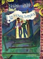The House Sitters (Rm 201)