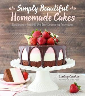 Simply Beautiful Homemade Cakes af Lindsay Conchar