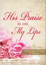 His Praise Is on My Lips af Valorie Quesenberry