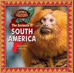 The Animals of South America (Continent of Creatures 7 Volume Set New 2016)