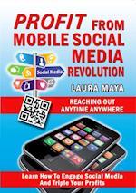 Profit from Mobile Social Media Revolution af Laura Maya