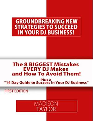 8 Biggest Mistakes Every DJs Makes And How To Avoid Them af Madison Taylor