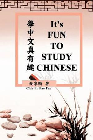 Bog, paperback It's Fun to Study Chinese af Chia-Lin Pao Tao