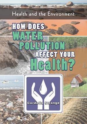 Bog, paperback How Does Water Pollution Affect Your Health? af Cordelia Strange