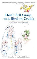 Don't Sell Grain to a Bird on Credit