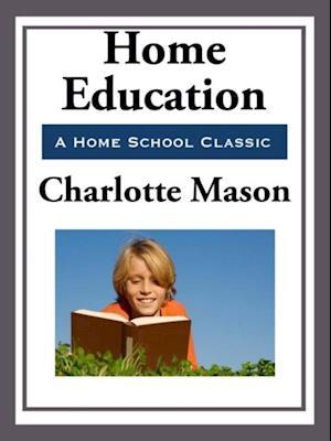 Home Education af Charlotte Mason