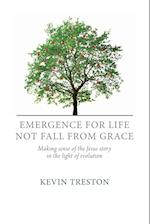 Emergence for Life Not Fall from Grace af Kevin Treston