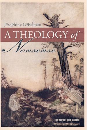 A Theology of Nonsense af Josephine Gabelman