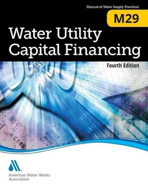 Water Utility Capital Financing (M29) af American Water Works Association